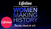March 30, 2021 (USA): Lifetime Presents Women Making History Special