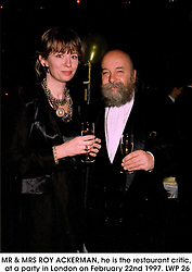 MR & MRS ROY ACKERMAN, he is the restaurant critic, at a party in London on February 22nd 1997.LWP 26