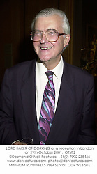 LORD BAKER OF DORKING at a reception in London on 29th October 2001.<br />OTM 2