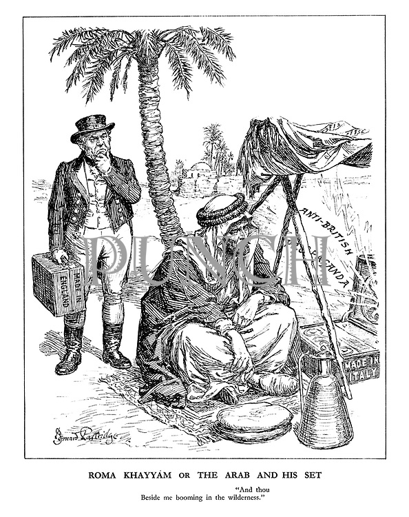 """Roma Khayyam or the Arab and His Set. """"And thou beside me in the wilderness."""" (A bedouin Arab listens to Anti-British Propaganda from an Italian radio set as John Bull approaches him with his Made In England radio set)"""