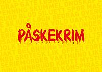 Ferdigdesignet salgsplakat med rød, bloddryppende tekst «påskekrim» mot gul bakgrunn som også har ord som hinter om sjangeren.