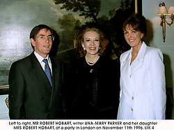 Left to right, MR ROBERT HOBART, writer UNA-MARY PARKER and her daughter MRS ROBERT HOBART, at a party in London on November 11th 1996.LTK 4