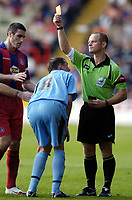 Photo: Olly Greenwood.<br />Crystal Palace v Coventry City. Coca Cola Championship. 23/09/2006. Coventry's Michael Doyle is sent off by referee Mr. K. A. Woolmer.