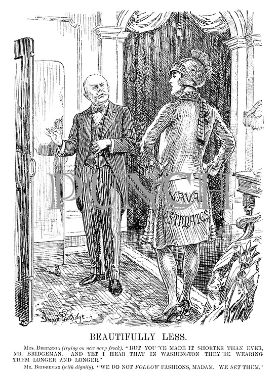 "Beautifully Less. Mrs Britannia (trying on new navy frock). ""But you've made it shorter than ever, Mr Bridgeman. And yet I hear that in Washington they're wearing them longer and longer."" Mr Bridgeman (with dignity). ""We do not follow fashions, madam. We set them."""