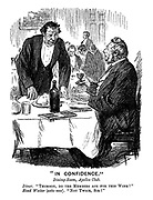 """""""In Confidence."""" Dining-room, Apelles Club. Diner. """"Thompson, do the members ask for this wine?"""" Head Waiter (sotto voce). """"Not twice, sir!"""""""