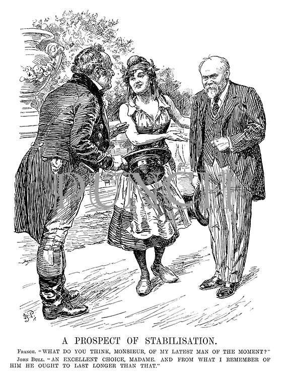 """A Prospect of Stabilisation. France. """"What do you think, monsieur, of my latest man of the moment?"""" John Bull. """"An excellent choice, madame. And from what I remember of him he ought to last longer than that."""""""