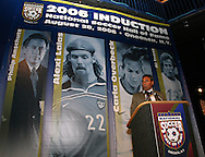28 August 2006: Tony DiCicco presents Carla Overbeck (not pictured) for induction to the Hall of Fame. The National Soccer Hall of Fame Induction Ceremony was held at the National Soccer Hall of Fame in Oneonta, New York.