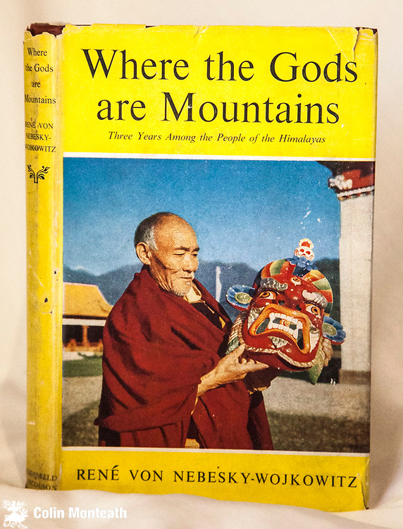 WHERE THE GODS ARE MOUNTAINS, Rene von Nebesky-Wojkowitz, Weidefeld & Nicholson, London, 1956, Vg, reasonable jacket, a few minor tears, scuff marks, Three years among the peoples of Sikkim & Bhutan, B&W plates  - $65