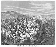 Slaughter of the Syrians by the Children of Israel 1 Kings 20:29 From the book 'Bible Gallery' Illustrated by Gustave Dore with Memoir of Dore and Descriptive Letter-press by Talbot W. Chambers D.D. Published by Cassell & Company Limited in London and simultaneously by Mame in Tours, France in 1866