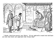 """""""Another Anglo-Saxon terrorist, your Majesty. He was understood to remark that kind hearts were more than coronets and simple faith than Norman blood."""""""