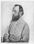 """Thomas Jonathan """"Stonewall"""" Jackson (January 21, 1824 – May 10, 1863) served as a Confederate general (1861–1863) during the American Civil War, and became one of the best-known Confederate commanders after General Robert E. Lee.[2] Jackson played a prominent role in nearly all military engagements in the Eastern Theater of the war until his death, and had a key part in winning many significant battles. from the book ' The Civil war through the camera ' hundreds of vivid photographs actually taken in Civil war times, sixteen reproductions in color of famous war paintings. The new text history by Henry W. Elson. A. complete illustrated history of the Civil war"""