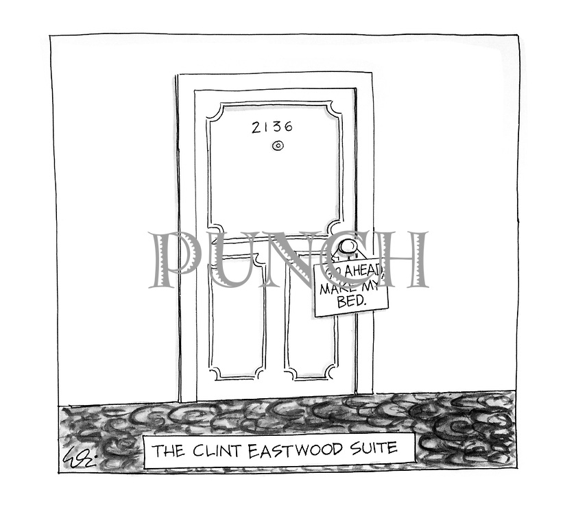 (The door to 'The Clint Eastwood Suite' has a sign reading 'Go ahead, make my bed')