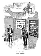 "Shortsighted. ""No - no one in sight."" (cartoon showing foreign worker ready for work and a coal miner opposite next to a Men Desperately Wanted sign)"