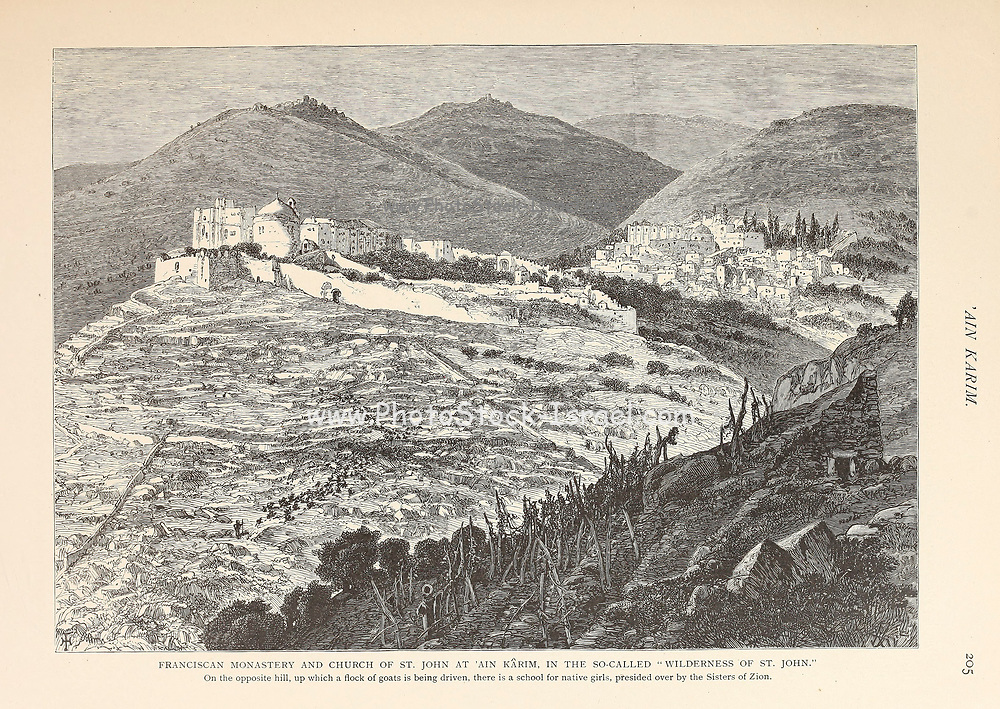Franciscan Monastery and Church of St. John at Ain Karim [Ein Karem], in the so-called 'Wilderness of St. John' And the Sister of Zion school for native girls. from the book Picturesque Palestine, Sinai, and Egypt By  Colonel Wilson, Charles William, Sir, 1836-1905. Published in New York by D. Appleton and Company in 1881  with engravings in steel and wood from original Drawings by Harry Fenn and J. D. Woodward Volume 1