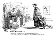 "Schoolmistress. ""And am I to give the child religious instruction?"" Mother. ""I don't care wot yer do so long as yer don't bash 'er abaht the 'ead."" (a working class mother brings her daughter to school on her first day)"