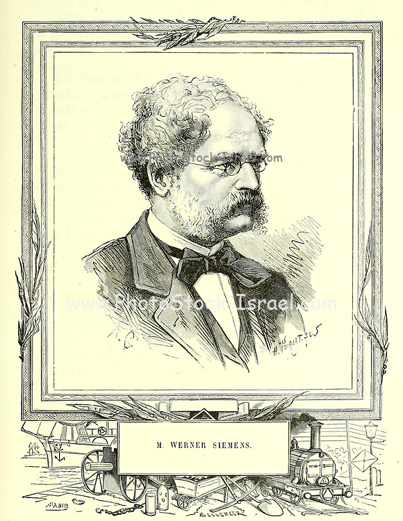 Ernst Werner Siemens (von Siemens from 1888); (13 December 1816 – 6 December 1892) was a German electrical engineer, inventor and industrialist. Siemens's name has been adopted as the SI unit of electrical conductance, the siemens. He founded the electrical and telecommunications conglomerate Siemens. From the Book Les merveilles de la science, ou Description populaire des inventions modernes [The Wonders of Science, or Popular Description of Modern Inventions] by Figuier, Louis, 1819-1894 Published in Paris 1867
