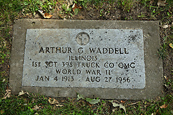 26 August 2017:   A part of the History of McLean County Illinois.<br /> <br /> Tombstones in Evergreen Memorial Cemetery.  Civic leaders, soldiers, and other prominent people are featured.<br /> <br /> Section 16 - Veterans Section<br /> Arthur G Waddell<br /> Illinois<br /> 1st Sergeant 398 Truck Co QMC<br /> Jan 4, 1913<br /> Aug 27, 1956