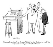 """""""And as a keepsake of your long and faithful service, Jackson, we would like to present you with your old desk and stool."""""""