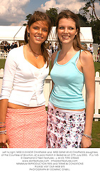 Left to right, MISS ELEANOR CHAPMAN and  MISS GENEVIEVE CHAPMAN daughters of the Countess of Woolton, at a polo match in Berkshire on 27th July 2003.PLU 165