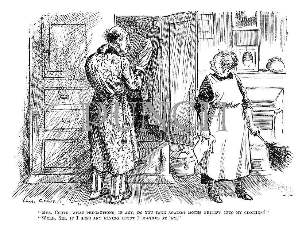 """Mrs Coote, what precautions, if any, do you take against moths getting into my clothes?"" ""Well, sir, if I sees any flying about I slashes at 'em."""