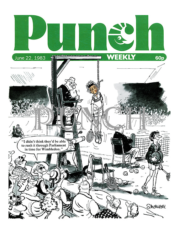 "Punch Cover, 22 June 1983. ""I didn't think they'd be able to rush it through Parliament in time for Wimbledon."""