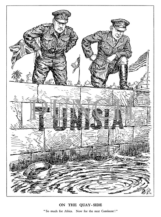 "On the Quay-side. ""So much for Africa. Now for the next Continent!"" (Field Marshall Alexander and General Eisenhower look over the port wall at Tunisia to see a drowned German with only his helmet afloat)"