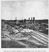 THE RUIN OF HOOD S RETREAT DEMOLISHED CARS AND ROLLING-MILL from the book ' The Civil war through the camera ' hundreds of vivid photographs actually taken in Civil war times, sixteen reproductions in color of famous war paintings. The new text history by Henry W. Elson. A. complete illustrated history of the Civil war