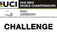 2018 UCI BMX Worlds - Challenge Day 1