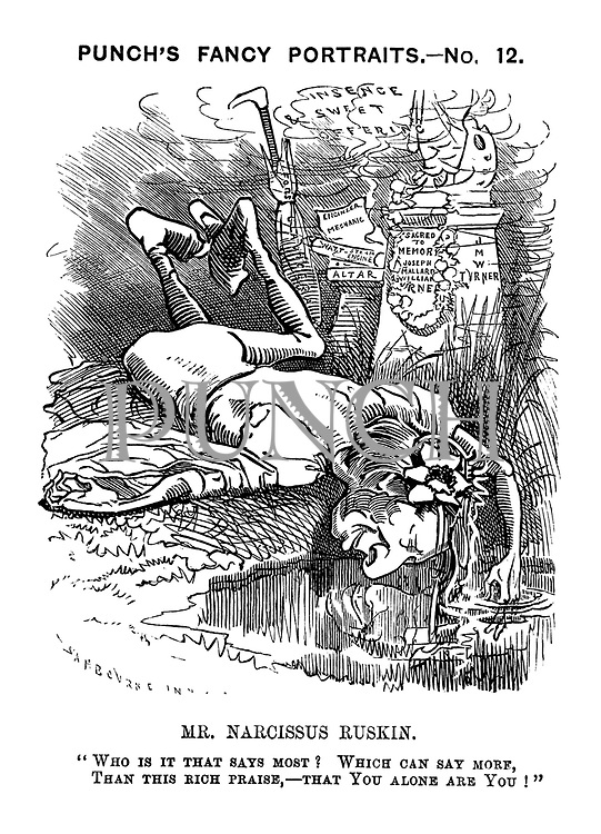 """Punch's Fancy Portraits. - No. 12. Mr. Narcissus Ruskin. """"Who is it that says most? Which can say more, than this rich praise, - that you alone are you!"""""""