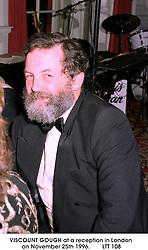 VISCOUNT GOUGH at a reception in London on November 25th 1996. LTT 108