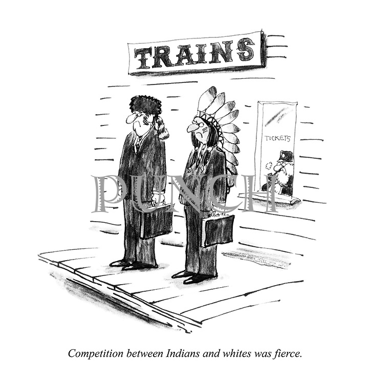 Competition between Indians and whites was fierce.