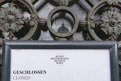 """THEMENBILD - Schilder vor geschlossenen Lokalen und Geschaeften (""""Kunsthistorisches Museum"""") in Folge des Coronavirus-Ausbruchs in Oesterreich, aufgenommen am 14.03.2020, Wien, Oesterreich // signs in front of closed bars and shops as a result of the coronavirus outbreak in Austria, Vienna, Austria on 2020/03/14. EXPA Pictures © 2020, PhotoCredit: EXPA/ Florian Schroetter"""