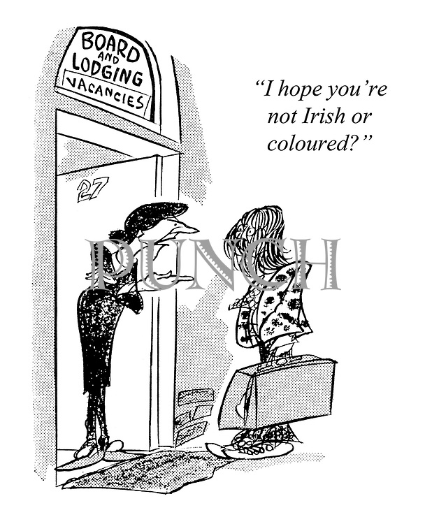 """I hope you're not Irish or coloured?"""