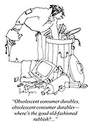 """Obsolescent consumer durables, obsolescent consumer durables - where's the good old-fashioned rubbish?"""