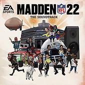 "August 13, 2021 - WORLDWIDE: EA Sports Madden NFL ""Madden NFL 22"" Soundtrack Release"