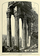 Engraving on Wood of The South-east Corner of the Temple of the Sun <br /> Ba'albek [Baalbek] Lebanon from Picturesque Palestine, Sinai and Egypt by Wilson, Charles William, Sir, 1836-1905; Lane-Poole, Stanley, 1854-1931 Volume 2. Published in New York by D. Appleton in 1881-1884