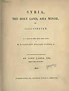 Title Page From Syria, the Holy Land, Asia Minor, etc. : by  Carne, John, 1789-1844; Bartlett, W. H. (William Henry), 1809-1854; Purser, William Publisher: London, Fisher [1839-40]