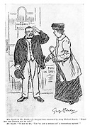 """Mrs Smith (to Mr Smith, who had just been examined by army medical board). """"What did the doctor say to yer?"""" Mr Smith. """"'E sez to me, 'you've got a stigma an' a congenial squint.'"""""""
