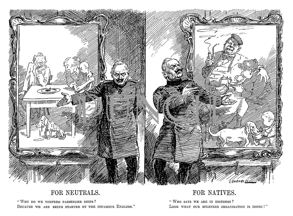 "For Neutrals. ""Why do we torpedo passenger ships? Because we are being starved by the infamous English."" For Natives. ""Who says we are in distress? Look what our splendid organisation is doing!"" (WW1 cartoon showing Wilhelm II's propaganda at home portrayng Germans that they are well fed and happy and abroad blaming the English for starving the Germans)"