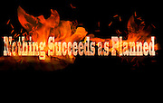 Famous humourous quotes series: The project manager's motto. nothing succeeds as planned