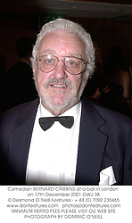 Comedian BERNARD CRIBBINS at a ball in London on 17th December 2001.			OWJ 38
