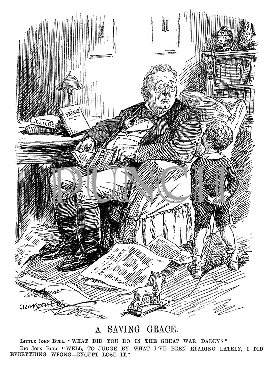 """A Saving Grace. Little John Bull. """"What did you do in the Great War, daddy?"""" Big John Bull. """"Well, to judge by what I've been reading lately, I did everything wrong - except lose it."""" (John Bull in his living room reading newspaper articles by Percy Scott and books by John Jellicoe, John French and Jackie Fisher after WW1)"""