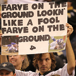 Jan 24, 2010; New Orleans, LA, USA; A New Orleans Saints fan holds up a sign in the stands following a 31-28 overtime victory by the New Orleans Saints over the Minnesota Vikings in the 2010 NFC Championship game at the Louisiana Superdome. Mandatory Credit: Derick E. Hingle-US PRESSWIRE