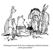 """""""Nothing personal, Pooh, but we've figured you'd fetch a fortune on the open market."""""""