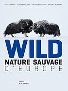 Nature Sauvage d'Europe, French, Éditions de la Martinière, 2010, EAN13 : 9782732440682