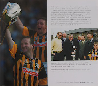 left: Glenmore's Willie O'Connor following in the footsteps of his brother Eddie in 1992, leads Kilkenny to their 26th title. .right: Bertie Ahern shows his skills t Kilkenny's D J Carey, Brian Coady and Willie O'Connor, Dick Walshe (Tullaroan), John McGuinness TD and John McGuinness junior, on a visit to the Lory Meagher Heritage  Museum in 2000.