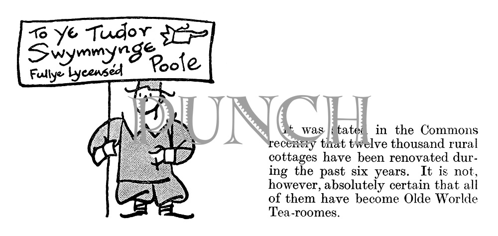 It was stated in the Commons recently that twelve thousand rural cottages have been renovated during the past six years. It is not, however, absolutely certain that all of them have become olde worlde tea-rooms.