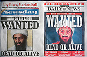 A week after the 9-11 terrorist attack on the Twin Towers and the Pentagon, front pages of Newsday and the New York Daily News with the faces of Osama bin Laden and a cowboy-era outlaw's headline of 'Dead or Alive', on 18th September 2001, New York, USA. (Photo by Richard Baker / In Pictures via Getty Images)