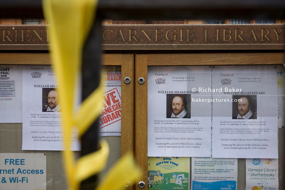 Posters of William Shakespeare on the 400th anniversary of the Bard's birthday, April 24th, on a noticeboard of the now closed Carnegie Library in Herne Hill, south London. The local community occupied their important resource for learning and social hub and after a long campaign but now Lambeth have gone ahead and closed the library's doors for the last time because they say, cuts to their budget mean millions must be saved. They plan to re-purpose it into a gym although details are unknown.
