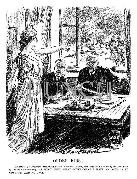 """Order First. Germany (to President Hindenburg and Herr Von Papen, who have been discussing the formation of the new government). """"I don't mind what government I have so long as it governs - and at once."""" (an Interwar cartoon shows Germania pointing outside of Hindenburg's office as rioting and chaos ensues)"""